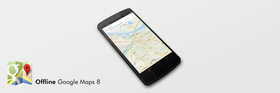 Google Maps 8.0 Offline